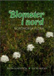 Blomster i nord: Nordnorsk Flora