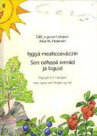 Inggá meahccevázzin = Inga på tur i skogen : hun lærer om farger og tall