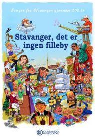 Stavanger, det er ingen filleby