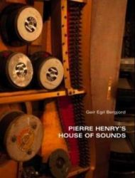 Pierre Henry's house of sounds