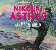 Nikolai Astrup, his magic world