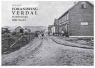 Forandring Verdal. Fotografi før og nå