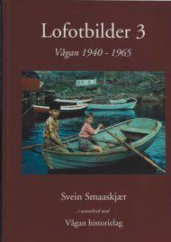 Lofotbilder 3. Vågan 1940-1965
