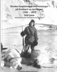 Norsk fangstmenns overvintringer på Svalbard og Jan Mayen 1795 - 1973
