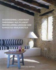 Modernisering = Ombyggnad : hus på landet = Remodellering : landlige hjem = Kunnostus : maalaiskotej