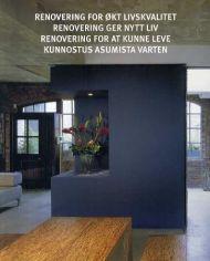 Renovering for økt livskvalitet = Renovering ger nytt liv = Renovering for at kunne leve = Kunnostus