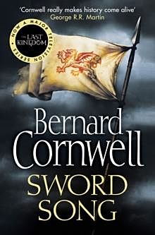 Sword Song. The Last Kingdom Series Book 4