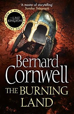 Burning Land, The. The Last Kingdom Series Book 5