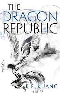 The Dragon Republic. The Poppy War 2