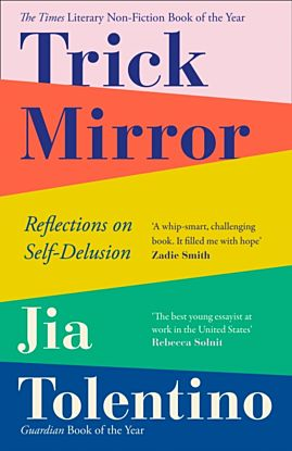 Trick Mirror. Reflections on Self-Delusion