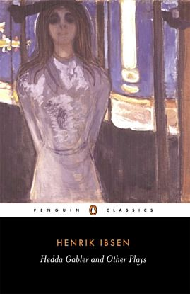 Hedda Gabler and Other Plays