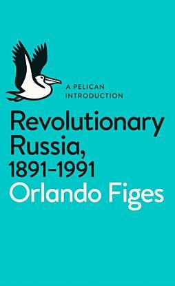 Revolutionary Russia, 1891-1991
