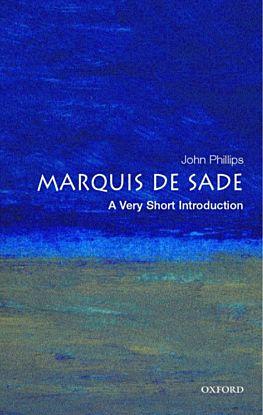 The Marquis de Sade: A Very Short Introduction