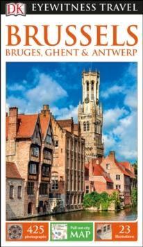 Brussels, Bruges, Ghent & Antwerp, DK Eyewitness T