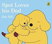 Spot loves his dad