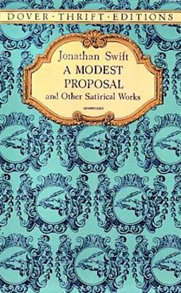 A Modest Proposal and Other Satirical Works