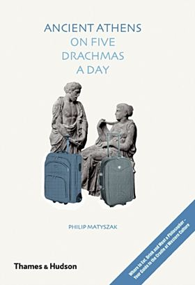 Ancient Athens on Five Drachmas a Day