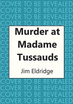Murder at Madame Tussauds