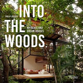 Into the Woods. Retreats and Dream Houses