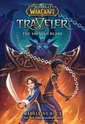 The Shining Blade (World of Warcraft: Traveler, #3)