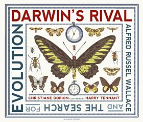 Darwin's Rival: Alfred Russel Wallace and the Search for Evolution