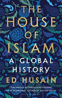 House of Islam, The. A Global History