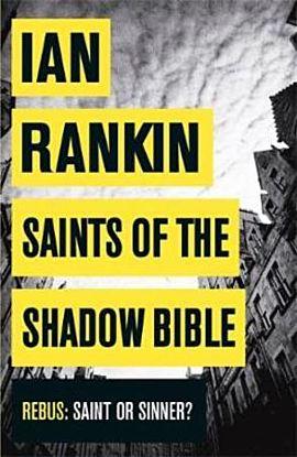 Saints of the Shadow Bible. A Rebus Novel