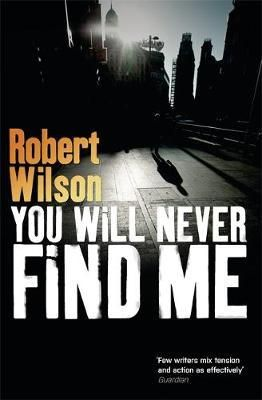You will never find me