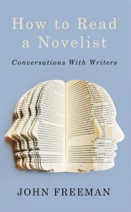 How to Read a Novelist: Conversations with Writers