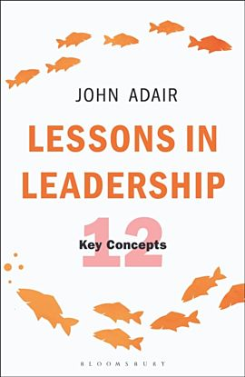 Lessons in Leadership: The 12 Key Concepts