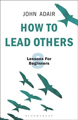 How to Lead Others: Seven Lessons for Beginners