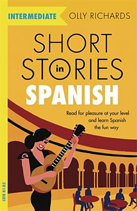 Short Stories in Spanish  for Intermediate Learner