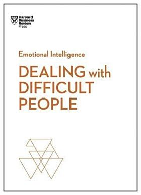 Dealing with Difficult People (HBR Emotional Intel