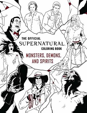 The Official Supernatural Coloring Book: Monsters, Demons, and Spirits