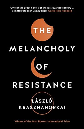 Melancholy of Resistance, The