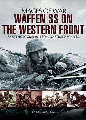 Waffen SS on the Western Front: Images of War