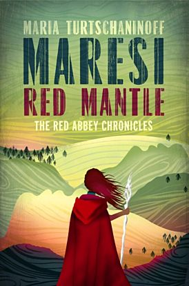 Maresi Red Mantle. The Red Abbey Chronicles