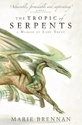 The Tropic of Serpents. Natural Hist of Dragons 2