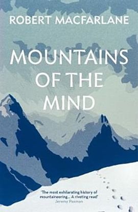 Mountains Of The Mind. A History of a Fascination
