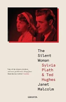 The Silent Woman. Sylvia Plath And Ted Hughes