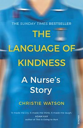 The Language of Kindness. A Nurse's Story