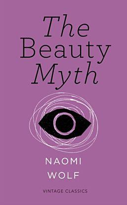 The Beauty Myth (Vintage Feminism Short Edition)
