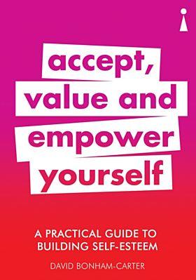 A Practical Guide to Building Self-Esteem