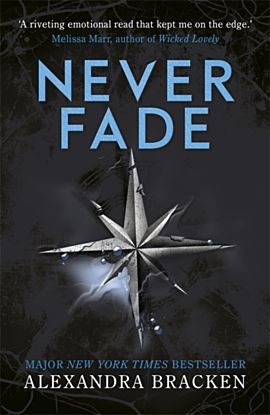 Never Fade. A Darkest Minds Trilogy 2