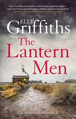 Lantern Men, The. Dr Ruth Galloway Mysteries 12