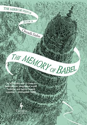 The Memory of Babel. The Mirror Visitor Book 3