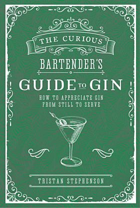 Curious Bartender's Guide to Gin, The