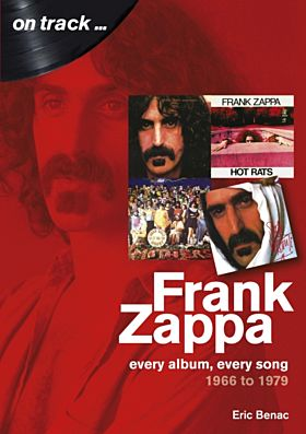 Frank Zappa 1966 to 1979 every album, every song