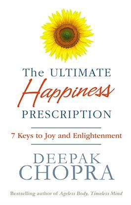 Ultimate Happiness Prescription, The. 7 Keys to Jo