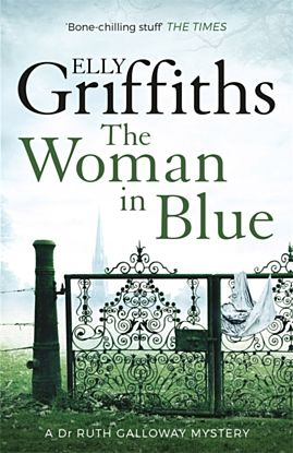 The Woman In Blue. Dr Ruth Galloway Mysteries 8